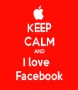 KEEP CALM AND I love   Facebook - Personalised Tea Towel: Premium