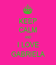 KEEP CALM AND I LOVE GABRIELA - Personalised Tea Towel: Premium