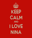 KEEP CALM AND I LOVE NINA - Personalised Tea Towel: Premium