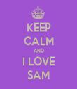 KEEP CALM AND I LOVE SAM - Personalised Tea Towel: Premium