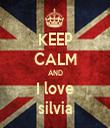 KEEP CALM AND I love silvia - Personalised Tea Towel: Premium