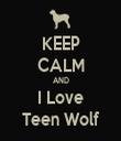 KEEP CALM AND I Love Teen Wolf - Personalised Tea Towel: Premium
