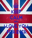 KEEP CALM AND I LOVE YOU  FOR EVER - Personalised Tea Towel: Premium