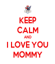 KEEP CALM AND I LOVE YOU MOMMY - Personalised Tea Towel: Premium