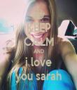 KEEP CALM AND i love you sarah - Personalised Tea Towel: Premium