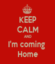 KEEP CALM AND I'm coming  Home - Personalised Tea Towel: Premium