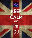 KEEP CALM AND I'm  DJ - Personalised Tea Towel: Premium