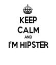 KEEP CALM AND I'M HIPSTER  - Personalised Tea Towel: Premium
