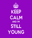 KEEP CALM AND I'M STILL YOUNG - Personalised Tea Towel: Premium