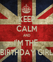 KEEP CALM AND I'M THE  BIRTHDAY GIRL - Personalised Tea Towel: Premium