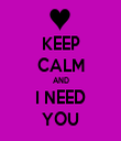 KEEP CALM AND I NEED YOU - Personalised Tea Towel: Premium