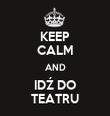 KEEP CALM AND IDŹ DO TEATRU - Personalised Tea Towel: Premium