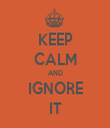 KEEP CALM AND IGNORE IT - Personalised Tea Towel: Premium