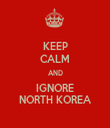 KEEP CALM AND IGNORE NORTH KOREA - Personalised Tea Towel: Premium