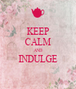 KEEP CALM AND INDULGE  - Personalised Tea Towel: Premium