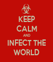 KEEP CALM AND INFECT THE WORLD - Personalised Tea Towel: Premium