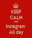 KEEP CALM AND Instagram  All day - Personalised Tea Towel: Premium