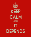KEEP CALM AND IT DEPENDS - Personalised Tea Towel: Premium