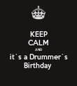 KEEP CALM AND it`s a Drummer`s Birthday  - Personalised Tea Towel: Premium
