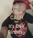 KEEP CALM AND It's Dee Birthday - Personalised Tea Towel: Premium