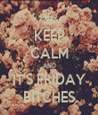 KEEP CALM AND IT'S FRIDAY BITCHES - Personalised Tea Towel: Premium