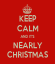 KEEP CALM AND IT'S NEARLY CHRISTMAS - Personalised Tea Towel: Premium