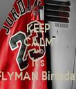 KEEP CALM AND it's FLYMAN Birthday - Personalised Tea Towel: Premium