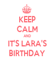 KEEP CALM AND IT'S LARA'S BIRTHDAY - Personalised Tea Towel: Premium