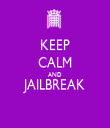 KEEP CALM AND JAILBREAK  - Personalised Tea Towel: Premium