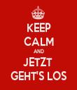 KEEP CALM AND JETZT  GEHT'S LOS - Personalised Tea Towel: Premium