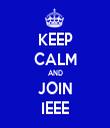 KEEP CALM AND JOIN IEEE - Personalised Tea Towel: Premium