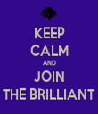 KEEP CALM AND JOIN THE BRILLIANT - Personalised Tea Towel: Premium