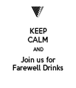 KEEP CALM AND Join us for Farewell Drinks - Personalised Tea Towel: Premium
