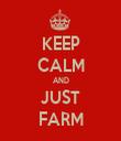 KEEP CALM AND JUST FARM - Personalised Tea Towel: Premium