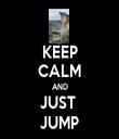 KEEP CALM AND JUST  JUMP - Personalised Tea Towel: Premium