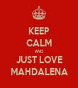 KEEP CALM AND JUST LOVE MAHDALENA - Personalised Tea Towel: Premium