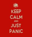 KEEP CALM AND JUST PANIC - Personalised Tea Towel: Premium