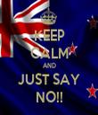 KEEP CALM AND JUST SAY NO!! - Personalised Tea Towel: Premium