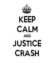 KEEP CALM AND JUSTICE CRASH - Personalised Tea Towel: Premium