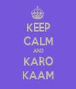 KEEP CALM AND KARO KAAM - Personalised Tea Towel: Premium
