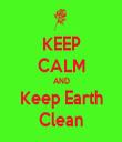 KEEP CALM AND Keep Earth Clean - Personalised Tea Towel: Premium