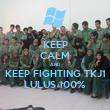 KEEP CALM AND KEEP FIGHTING TKJ1 LULUS 100% - Personalised Tea Towel: Premium