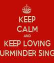 KEEP CALM AND KEEP LOVING GURMINDER SINGH - Personalised Tea Towel: Premium