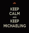 KEEP CALM AND KEEP MICHAELING - Personalised Tea Towel: Premium
