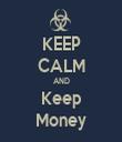 KEEP CALM AND Keep Money - Personalised Tea Towel: Premium