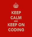 KEEP CALM AND KEEP ON CODING - Personalised Tea Towel: Premium