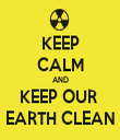 KEEP CALM AND KEEP OUR  EARTH CLEAN - Personalised Tea Towel: Premium