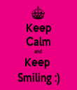 Keep Calm and  Keep  Smiling :) - Personalised Tea Towel: Premium