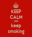 KEEP CALM AND keep smoking - Personalised Tea Towel: Premium
