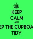 KEEP CALM AND KEEP THE CUPBOARD TIDY - Personalised Tea Towel: Premium